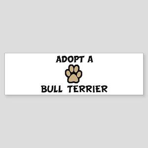 Adopt a BULL TERRIER Bumper Sticker