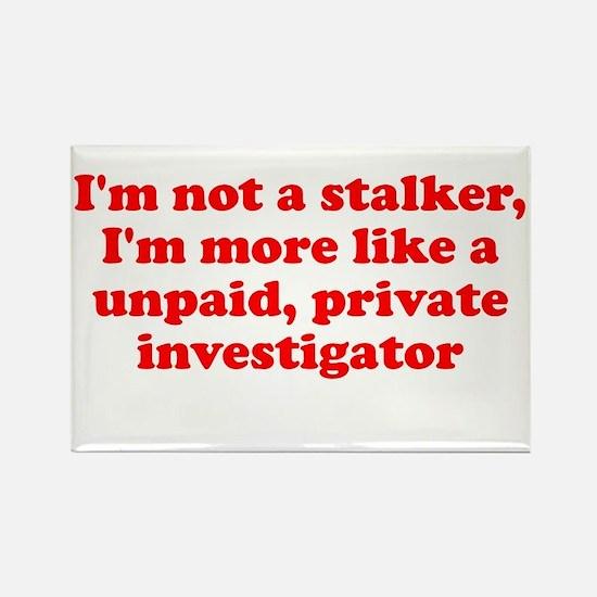 I'm not a stalker unpaid prof Rectangle Magnet