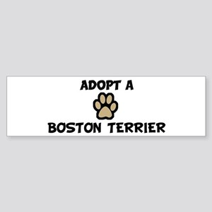Adopt a BOSTON TERRIER Bumper Sticker