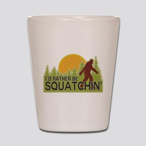 I'd Rather Be Squatchin Shot Glass