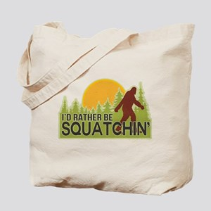I'd Rather Be Squatchin Tote Bag