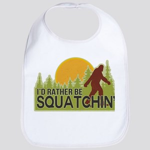 I'd Rather Be Squatchin Bib