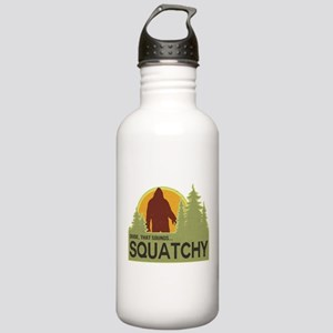 Dude, That Sounds Squatchy Stainless Water Bottle