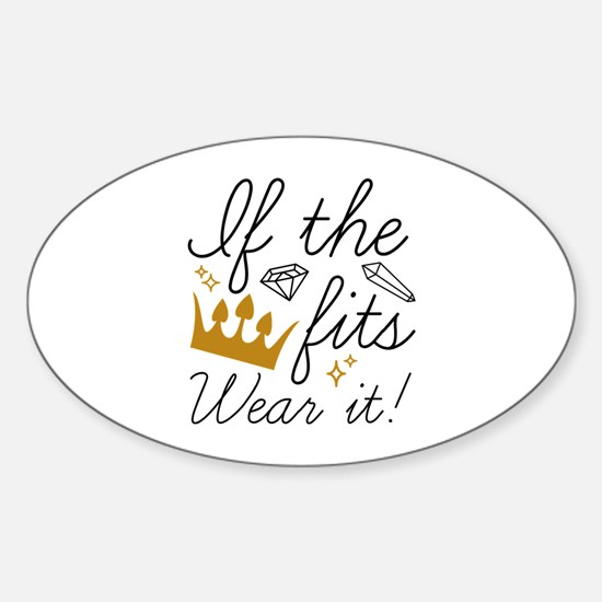 If The Crown Fits Sticker (Oval)
