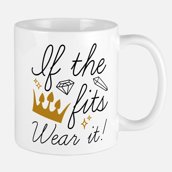 If The Crown Fits Mug