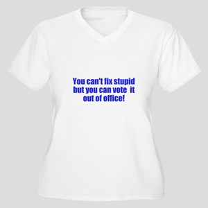 You can't fix stupid Women's Plus Size V-Neck T-Sh
