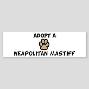 Adopt a NEAPOLITAN MASTIFF Bumper Sticker