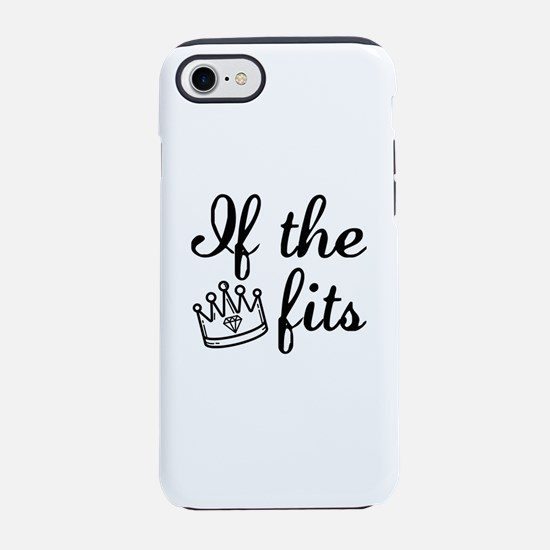 If The Crown Fits iPhone 7 Tough Case