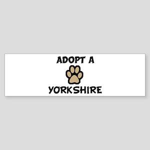 Adopt a YORKSHIRE Bumper Sticker