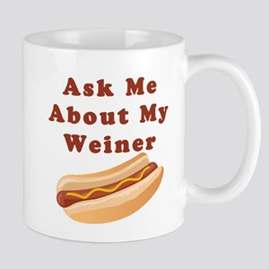 Ask Me About My Weiner Mug