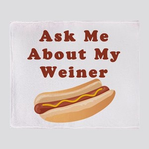 Ask Me About My Weiner Throw Blanket