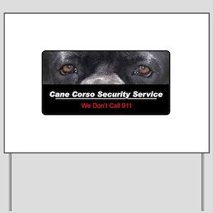 Cane Corso Security Service Yard Sign