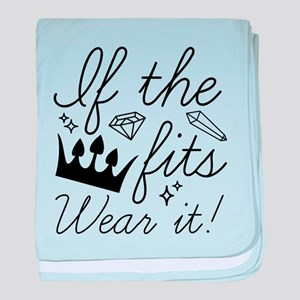 If The Crown Fits baby blanket
