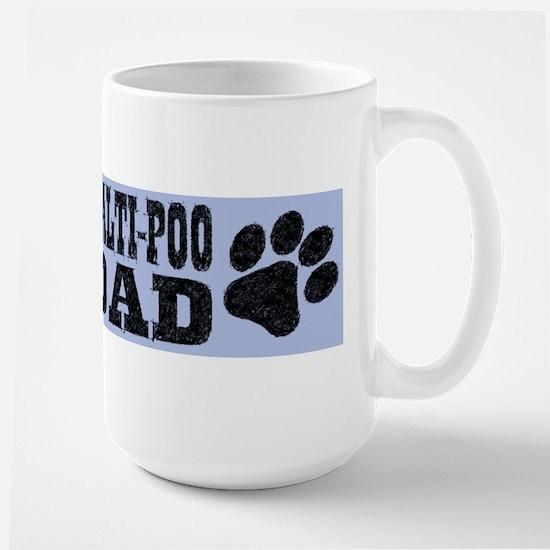 Malti-Poo Dad Large Mug