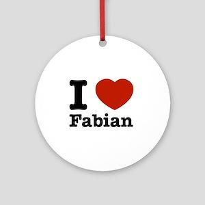 I love Fabian Ornament (Round)