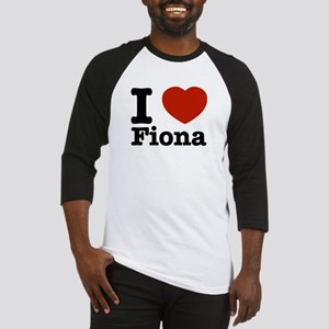 I love Fiona Baseball Jersey