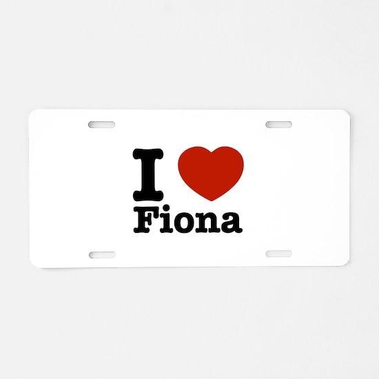 I love Fiona Aluminum License Plate