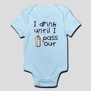 I drink until I pass out Infant Bodysuit