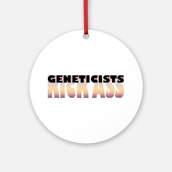 Geneticists Kick Ass Ornament (Round)