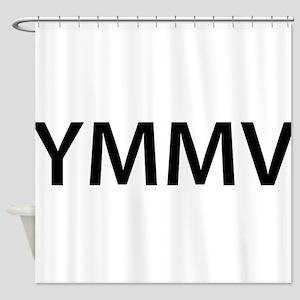 YMMV Shower Curtain