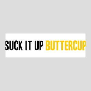 Suck it Up, Buttercup 42x14 Wall Peel