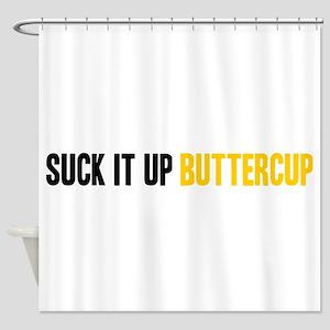 Suck it Up, Buttercup Shower Curtain