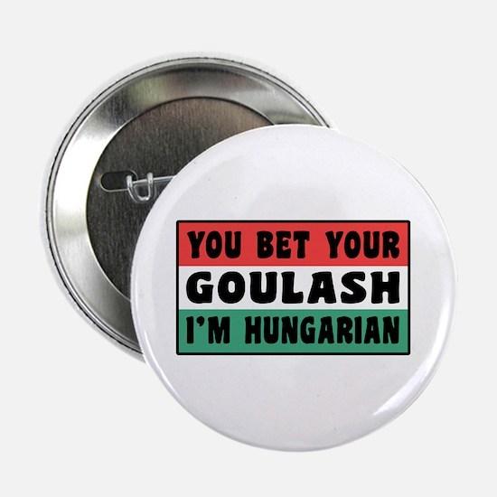 "Funny Hungarian Goulash 2.25"" Button"