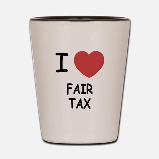 I heart fair tax Shot Glass