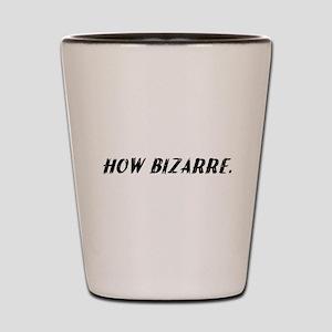 how bizarre Shot Glass