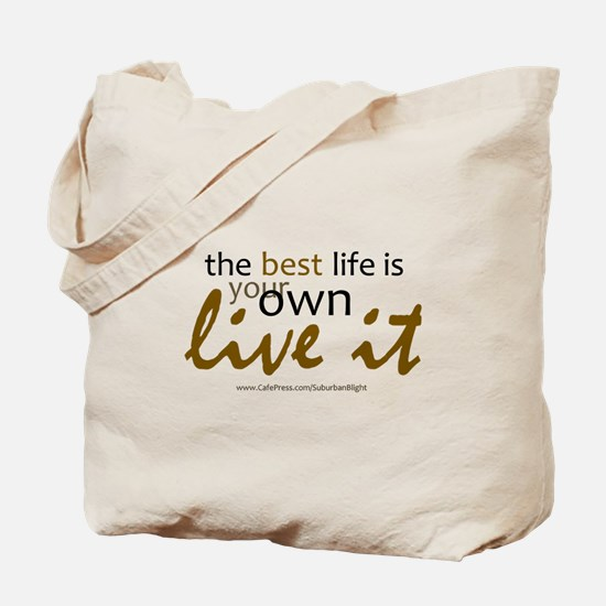 """""""The Best Life"""" Tote Bag"""