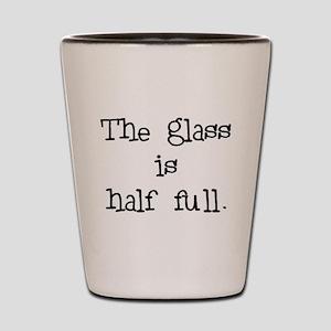 glass half full Shot Glass