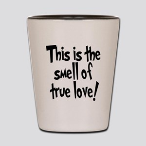 smell of true love Shot Glass