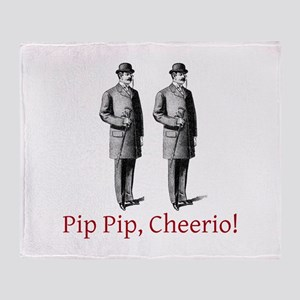 Pip Pip Cheerio Throw Blanket