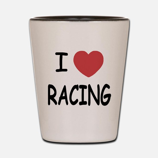 I love racing Shot Glass
