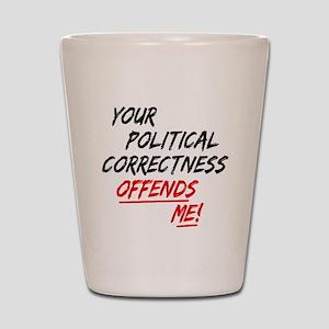 political correctness Shot Glass