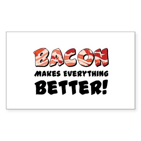 Bacon Makes Everything Better Sticker (Rectangle 1