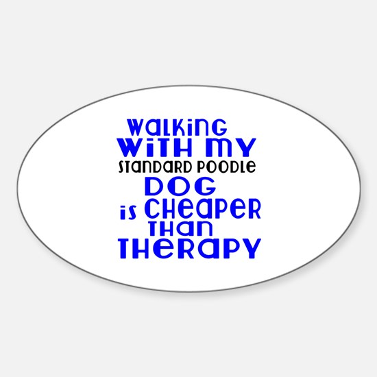 Walking With My Standard Poodle Dog Sticker (Oval)
