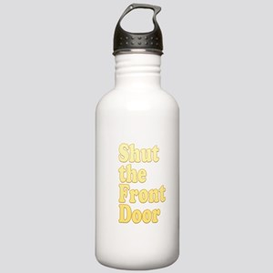 Shut The Front Door 1 Stainless Water Bottle 1.0L