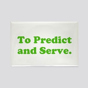 To Predict and Serve. Rectangle Magnet