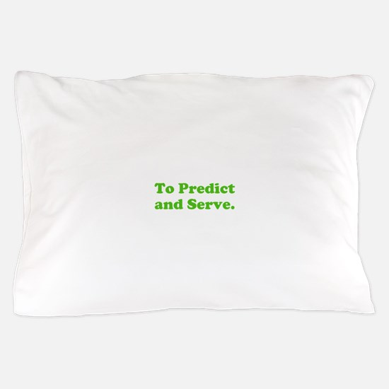 To Predict and Serve. Pillow Case