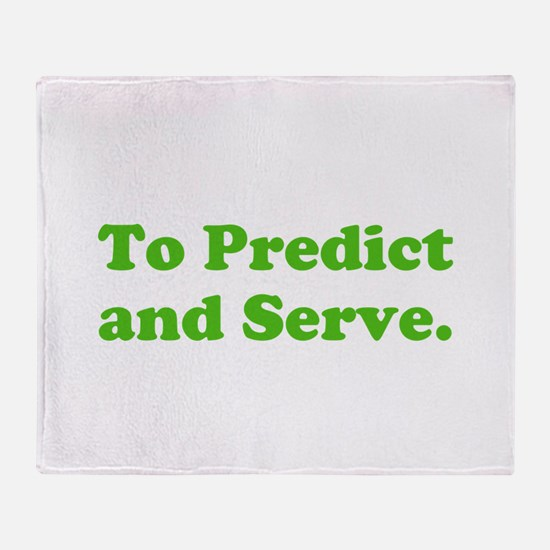 To Predict and Serve. Throw Blanket