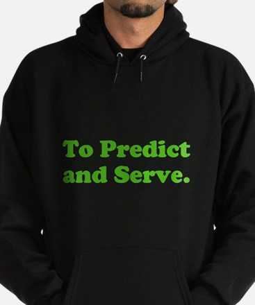 To Predict and Serve. Hoodie (dark)