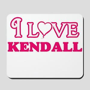 I Love Kendall Mousepad