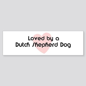 Loved by a Dutch Shepherd Dog Bumper Sticker