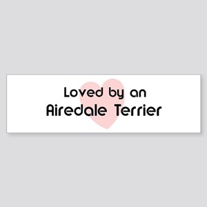 Loved by an Airedale Terrier Bumper Sticker