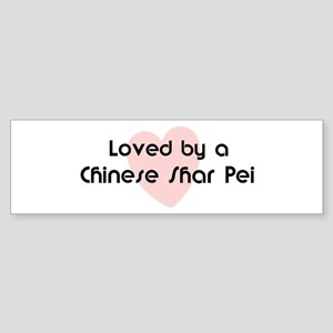 Loved by a Chinese Shar Pei Bumper Sticker