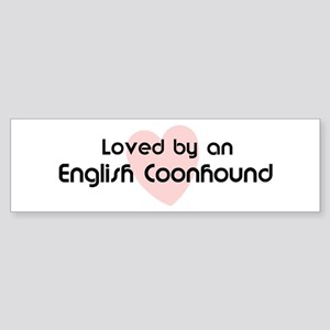 Loved by a English Coonhound Bumper Sticker