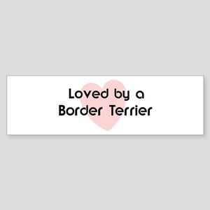 Loved by a Border Terrier Bumper Sticker