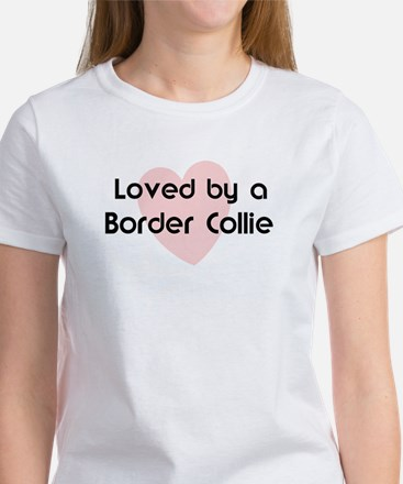 Loved by a Border Collie Women's T-Shirt