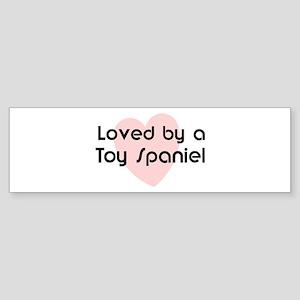 Loved by a Toy Spaniel Bumper Sticker